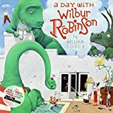 [A Day with Wilbur Robinson] (By: William Joyce) [published: September, 2006]