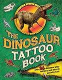 The Dinosaur Tattoo Book, Caroline Rowlands, 1780970935