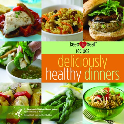 Keep the Beat Recipes: Deliciously Healthy Dinners by National Heart, Lung, & Blood Institute