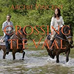 Crossing the Vaal | Archie Vincent