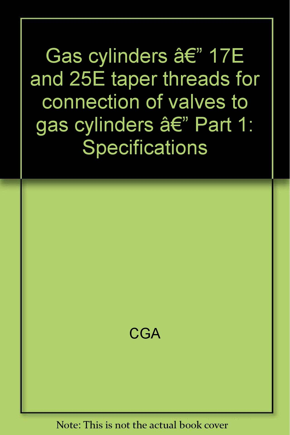 Gas cylinders — 17E and 25E taper threads for connection of valves to gas cylinders — Part 1: Specifications PDF