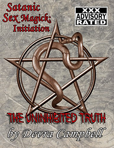 Satanic Sex Magick: Initiation: The Uninhibited Truth