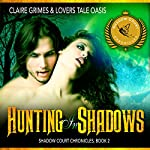 Hunting in Shadows: Shadow Court Chronicles, Book 2 | Claire Grimes,Lovers Tale Oasis