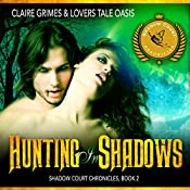 Hunting in Shadows: Shadow Court Chronicles, Book 2 | Claire Grimes,  Lovers Tale Oasis