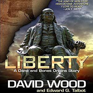 Liberty: A Dane and Bones Origins Story Audiobook