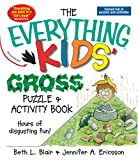 The Everything Kids' Gross Puzzle & Activity Book: Hours of Disgusting Fun!