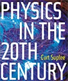 Physics in the 20th Century, Curt Suplee, 0810990849