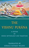 The Vishnu Purana: A System Of Hindu Mythology And Tradition