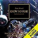 Know No Fear: The Horus Heresy, Book 19 Hörbuch von Dan Abnett Gesprochen von: Gareth Armstrong