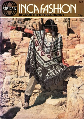 Inca Fashion in Country Style Chunky (Knit and Crochet) (SIDAR 123) ()