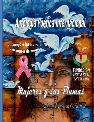 Antologia Poetica Internacional Mujeres y sus Plumas I (Spanish Edition)