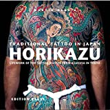 Traditional Tattoo in Japan, HORIKAZU: Lifework of the Tattoo Master from Asakusa in Tokio