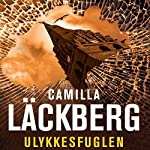 Ulykkesfuglen [The Preacher] | Camilla Läckberg