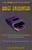 Brief Encounters : A Dictionary of Briefs and Phrases for Court Reporting, Laurie Boucke, 1888580208