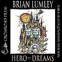 Hero of Dreams Audiobook by Brian Lumley Narrated by Jonathan Trueman