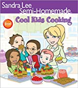 Sandra Lee Semi-Homemade Cool Kids' Cooking
