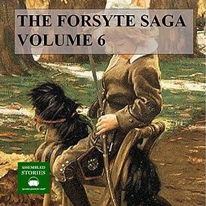 The Forsyte Saga, Volume 6 Audiobook