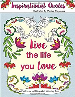Inspirational Quotes A Positive Uplifting Adult Coloring Book Beautiful Books