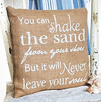 But It Will Never Leave Your Soul 10-in x 10-in The Country House 93267 You Can Shake The Sand From Your Shoes Burlap Accent Pillow