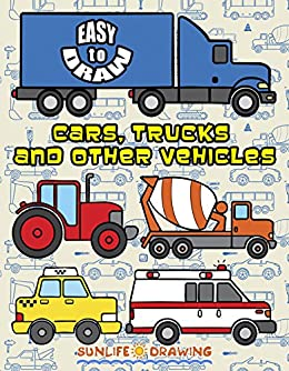 Easy To Draw Cars Trucks And Other Vehicles Drawing 24 Various