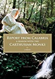 Report from Calabria: A Season with the Carthusian