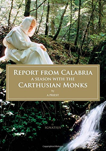 Read Online Report from Calabria: A Season with the Carthusian Monks pdf epub