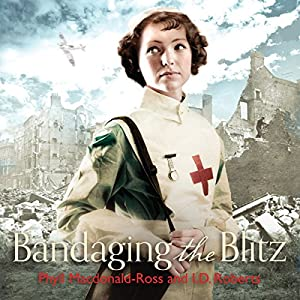 Bandaging the Blitz Audiobook
