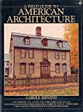 img - for A Field Guide to American Architecture. The Periods, The Styles, The Form and Function of Historical Buildings from Colnial Times to Today book / textbook / text book