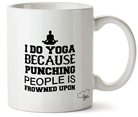 Hippowarehouse I do yoga because punching people is frowned ...