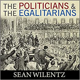 Book The Politicians and the Egalitarians: The Hidden History of American Politics