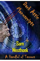 Dark Attic Manuscripts: A Handful of Terrors Kindle Edition