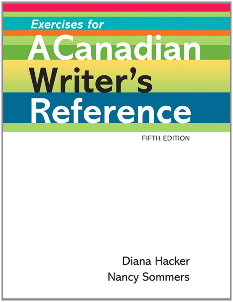 Exercises for a Canadian Writer's Reference: Diana Hacker, Nancy Sommers:  9780312571160: Books - Amazon.ca