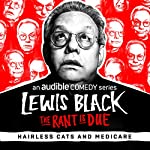 Ep. 4: Hairless Cats and Medicare | Lewis Black