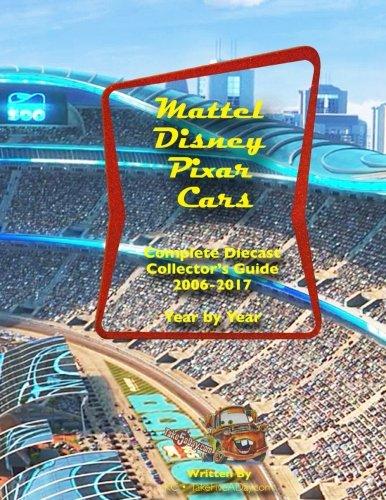 - Mattel Disney Pixar CARS Diecast Collectors: Complete Year by Year 2006-2017 Visual Checklist