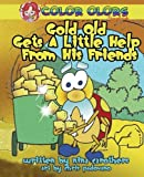 Gold Old Gets a Little Help from His Friends, Nina Carothers, 193737629X