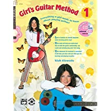 Girl's Guitar Method, Bk 1: Everything a Girl Needs to Know About Playing Guitar!, Book and Enhanced CD