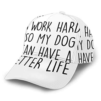 I Work Hard So My Dog Can Have A Better Life Gorra de béisbol ...