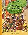 L'Ecole Marcel Torgnol, tome 1 : Par ici, la rentrée ! par Hoestlandt