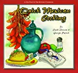 Quick Mexican Cooking: A One Foot in the Kitchen Cookbook
