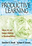 img - for Productive Learning: Science, Art, and Einstein s Relativity in Educational Reform book / textbook / text book