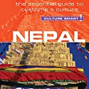 Nepal - Culture Smart!: The Essential Guide to Customs & Culture Audiobook by Tessa Feller Narrated by Anna Bentinck