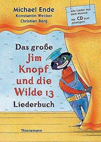 Das große Jim Knopf und die Wilde 13 Liederbuch. Mit CD: Alle Lieder aus dem Musical