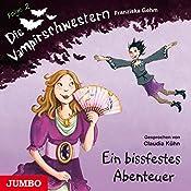 Ein bissfestes Abenteuer (Die Vampirschwestern 2) | Franziska Gehm