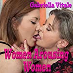 Women Arousing Women   Gabriella Vitale