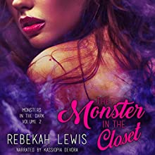 The Monster in the Closet: Monsters in the Dark, Book 2 Audiobook by Rebekah Lewis Narrated by Kassiopia DeVora