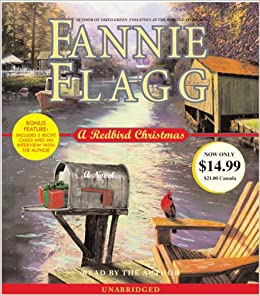 a redbird christmas flagg fannie spoken word fannie flagg 9780739324448 amazoncom books