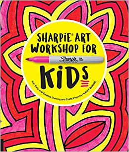 Sharpie Art Workshop For Kids Fun Easy And Creative Drawing And