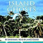 Island Ghosts: A Will Castleton Adventure | David Bain