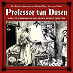 Professor van Dusen spielt Theater (Professor van Dusen - Die neuen Fälle 13)   Eric Niemann