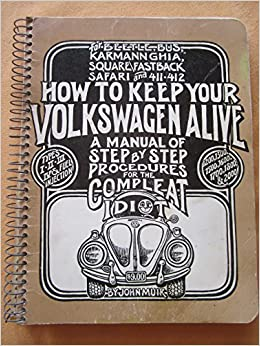 How to Keep Your Volkswagen Alive, A Manual of Step by Step